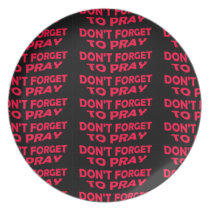 Don't Forget to Pray Plate
