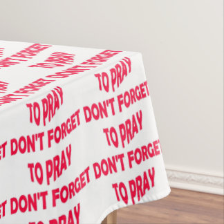 Don't Forget to Pray red Tablecloth