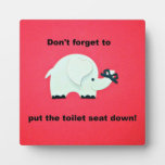 Don't forget to put the toilet seat down! plaques