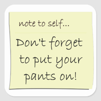Don't Forget To Put Your Pants On Sticker