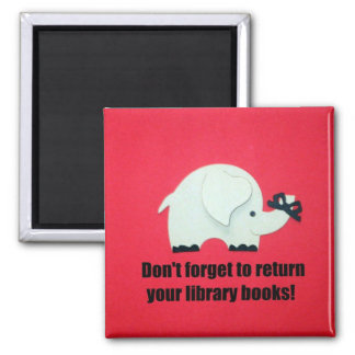 Don't forget to return your library books! 2 inch square magnet