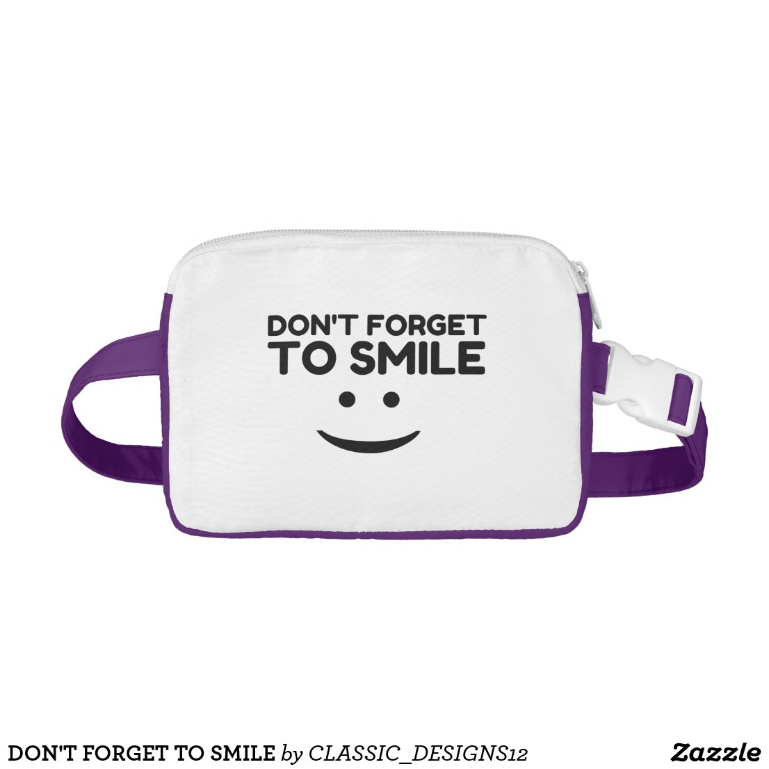 DON'T FORGET TO SMILE FANNY PACK