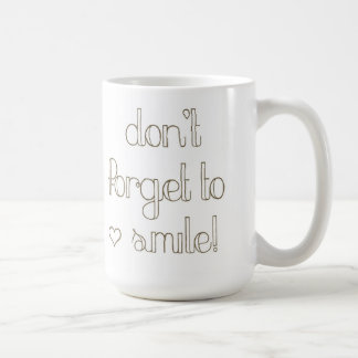 Don't Forget To Smile Mug