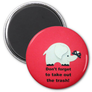Don't forget to take out the trash 2 inch round magnet