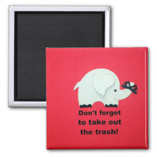 Don't forget to take out the trash 2 inch square magnet