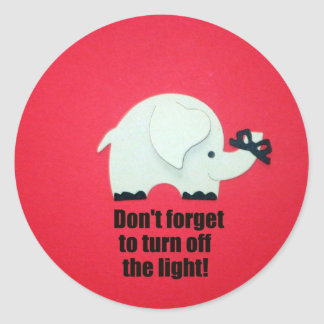 Don't forget to turn off the light! classic round sticker