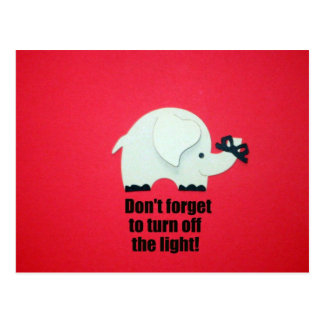 Don't forget to turn off the light! postcard