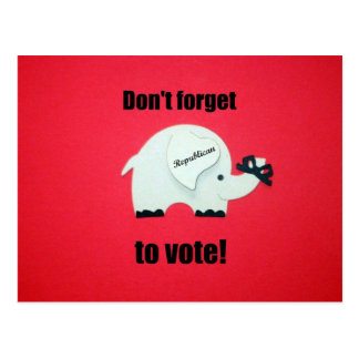 Don't forget to vote...Republican! Postcard