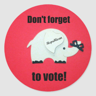 Don't forget to vote...Republican! Round Stickers
