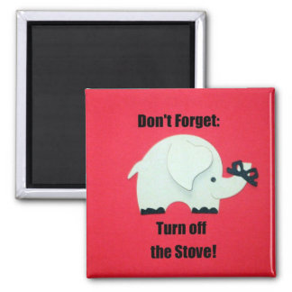 Don't forget: Turn off the stove! Refrigerator Magnets