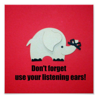 Don't forget, use your listening ears! poster