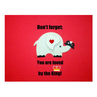 Don't forget: You are loved by the King! Postcard