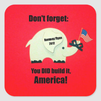 Don't forget: You DID build it, America! Stickers