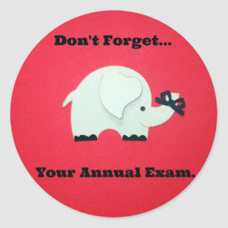 Don't Forget Your Annual Exam. Classic Round Sticker