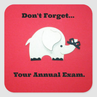 Don't Forget Your Annual Exam. Square Sticker
