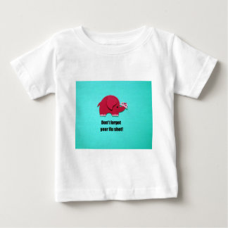 Don't forget your flu shot! baby T-Shirt