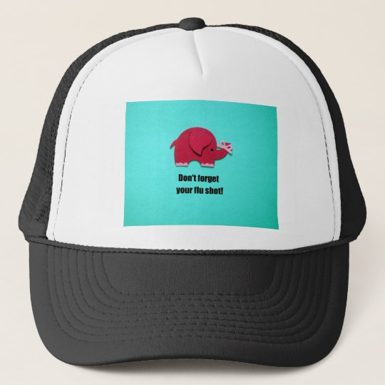 Don't forget your flu shot! trucker hat