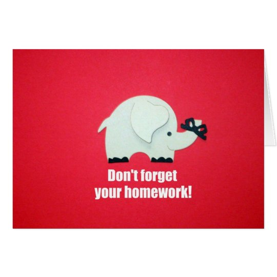 Don't forget your homework! card