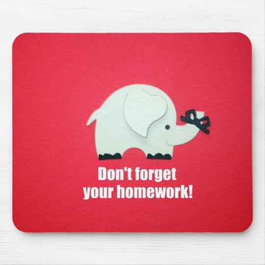 Don't forget your homework! mouse pad