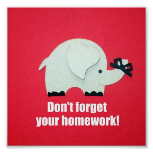 Don't forget your homework! poster