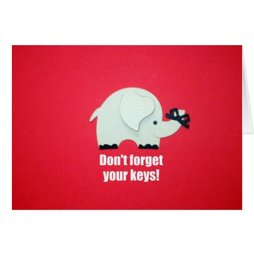 Don't forget your keys! card