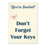 """Don't Forget Your Keys Reminders 5"""" X 7"""" Invitation Card"""