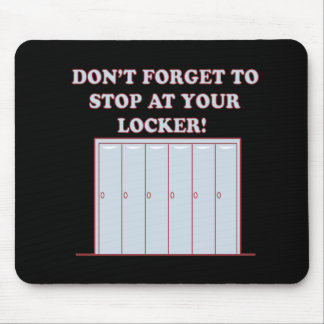 Dont Forget Your Locker Mouse Pad