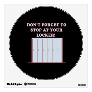 Dont Forget Your Locker Wall Sticker