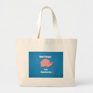 Don't forget your mammogram. large tote bag