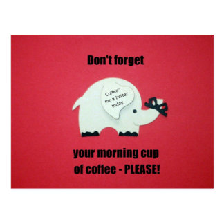 Don't forget your morning cup of coffee..please! postcard