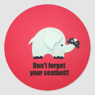 Don't forget your seatbelt classic round sticker