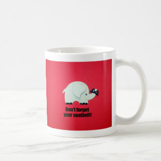 Don't forget your seatbelt! coffee mug