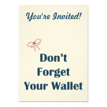 """Don't Forget Your Wallet Reminders 5"""" X 7"""" Invitation Card"""