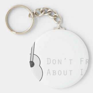 Don't Fret About It Keychain