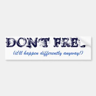 Don't Fret! Car Bumper Sticker
