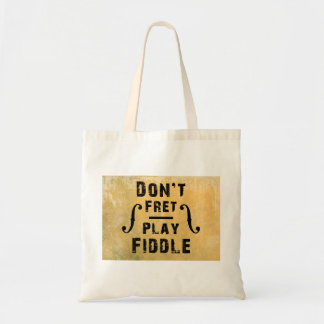 Don't Fret Play Fiddle Violin Gift Budget Tote Bag