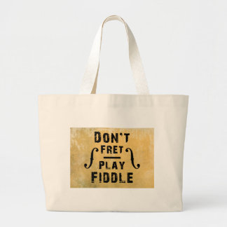 Don't Fret Play Fiddle Violin Gift Canvas Bags