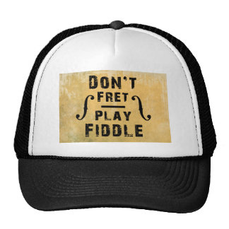 Don't Fret Play Fiddle Violin Gift Hats