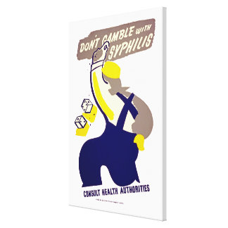 Dont Gamble With Syphilis Canvas Prints