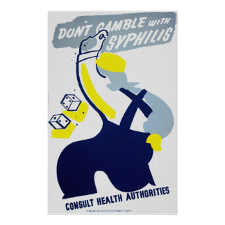 Don't Gamble With Syphilis Poster