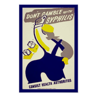 Dont Gamble With Syphilis Poster