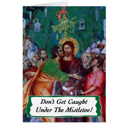 Don't Get Caught Under the Mistletoe Greeting Card