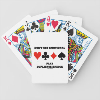 Don't Get Emotional Play Duplicate Bridge Bicycle Playing Cards