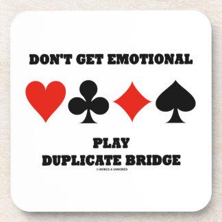 Don't Get Emotional Play Duplicate Bridge Coaster