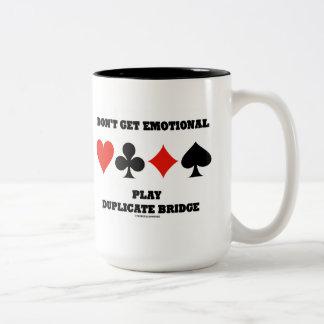 Don't Get Emotional Play Duplicate Bridge Two-Tone Coffee Mug