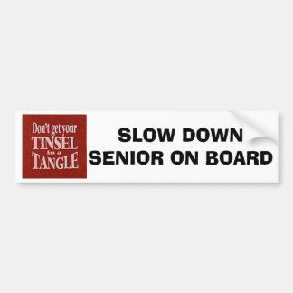DON'T GET FLUSTERED=BUMPER STICKER FOR SENIORS