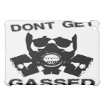 Dont Get Gassed IPad Cover