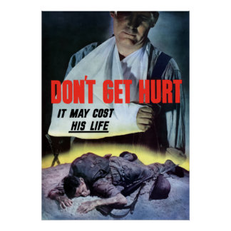 Don't Get Hurt -- It May Cost His Life Poster