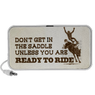 Don't Get in the Saddle Unless Yo Laptop Speaker