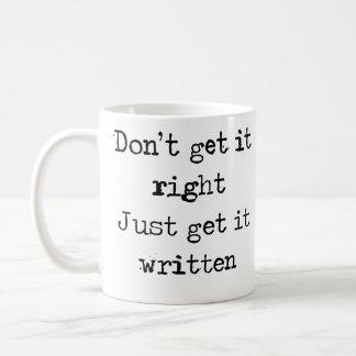 Don't get it right. Just get it written. Coffee Mug